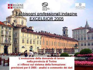 Fabbisogni professionali indagine EXCELSIOR 2005 Levoluzione della domanda