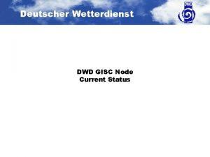 Deutscher Wetterdienst DWD GISC Node Current Status Deutscher