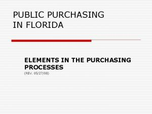 PUBLIC PURCHASING IN FLORIDA ELEMENTS IN THE PURCHASING