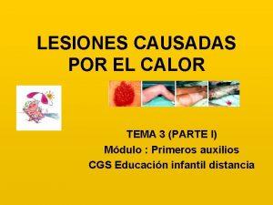 LESIONES CAUSADAS POR EL CALOR TEMA 3 PARTE