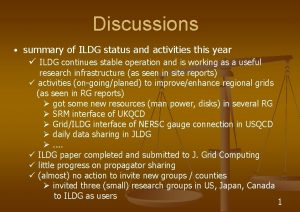 Discussions summary of ILDG status and activities this