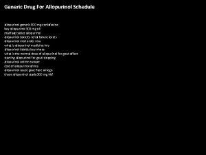 Generic Drug For Allopurinol Schedule allopurinol generic 300