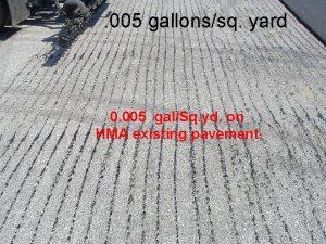 005 gallonssq yard 0 005 galSq yd on