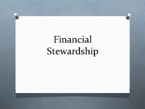 Financial Stewardship Financial Stewardship Who Does Your Money