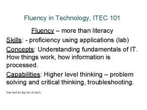 Fluency in Technology ITEC 101 Fluency more than