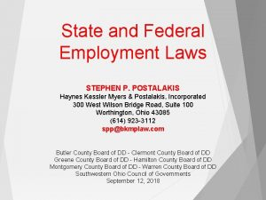 State and Federal Employment Laws STEPHEN P POSTALAKIS