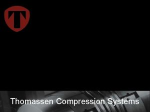 Thomassen Compression Systems Requested by IFP on behalf