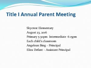 Title I Annual Parent Meeting Skycrest Elementary August