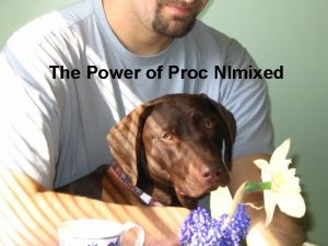 The Power of Proc Nlmixed Introduction Proc Nlmixed