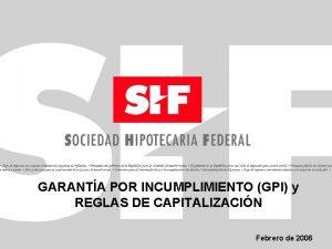 GARANTA POR INCUMPLIMIENTO GPI y REGLAS DE CAPITALIZACIN