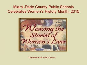 MiamiDade County Public Schools Celebrates Womens History Month