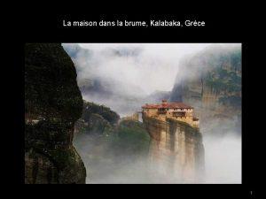 La maison dans la brume Kalabaka Grce 1