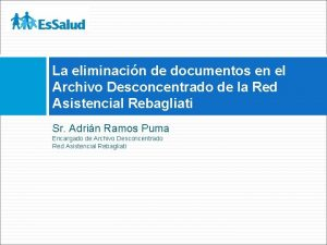 La eliminacin de documentos en el Archivo Desconcentrado