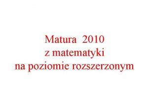 Matura 2010 z matematyki na poziomie rozszerzonym PLANIMETRIA