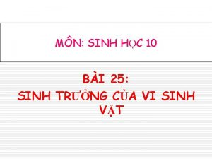 MN SINH HC 10 BI 25 SINH TRNG
