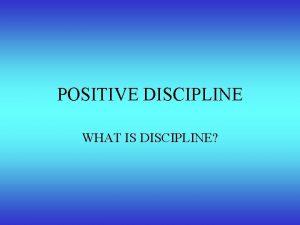 POSITIVE DISCIPLINE WHAT IS DISCIPLINE VALUE LINE ACTIVITY