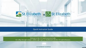 Quick Instructor Guide Welcome to the LMS Quick