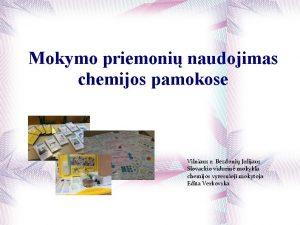 Mokymo priemoni naudojimas chemijos pamokose Vilniaus r Bezdoni