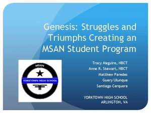 Genesis Struggles and Triumphs Creating an MSAN Student