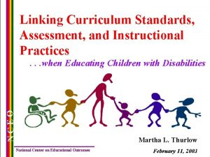 Linking Curriculum Standards Assessment and Instructional Practices NCEO