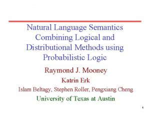 Natural Language Semantics Combining Logical and Distributional Methods