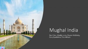 Mughal India Ben Prior Maddy Larm Brycen Mc