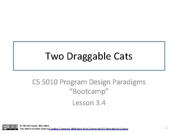 Two Draggable Cats CS 5010 Program Design Paradigms