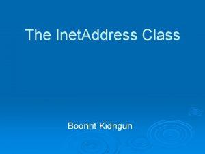 The Inet Address Class Boonrit Kidngun The Inet
