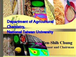 Department of Agricultural Chemistry National Taiwan University RenShih