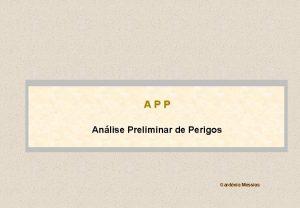 APP Anlise Preliminar de Perigos Gardnia Messias Anlise