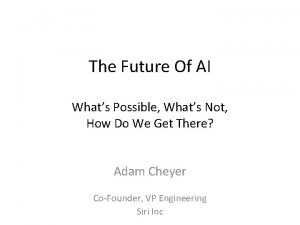 The Future Of AI Whats Possible Whats Not