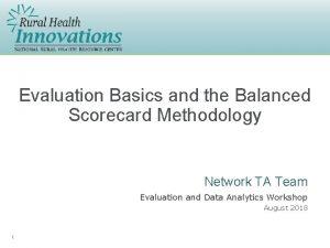 Evaluation Basics and the Balanced Scorecard Methodology Network