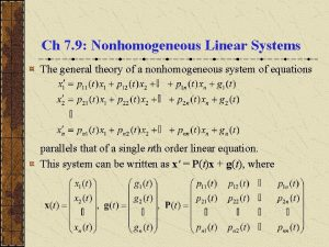 Ch 7 9 Nonhomogeneous Linear Systems The general