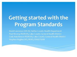 Getting started with the Program Standards David Lawrence