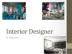 Interior Designer By Angela Xiao Description produce functional