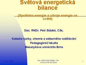 Svtov energetick bilance Spoteba energie a zdroje energie