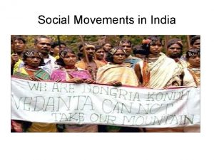 Social Movements in India Social Movements in India