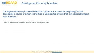 Contingency Planning Template Contingency Planning is a methodical