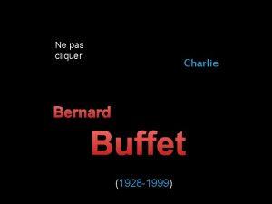Ne pas cliquer Charlie Bernard Buffet 1928 1999