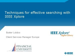 Techniques for effective searching with IEEE Xplore Eszter