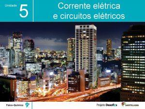 Unidade 5 Corrente eltrica e circuitos eltricos Unidade