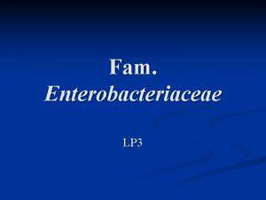 Fam Enterobacteriaceae LP 3 Genul Yersinia Caractere generale