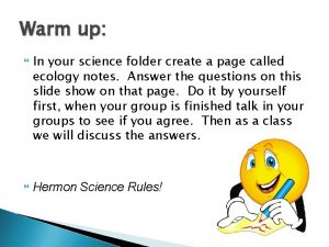 Warm up In your science folder create a