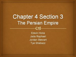 Chapter 4 Section 3 The Persian Empire Edwin