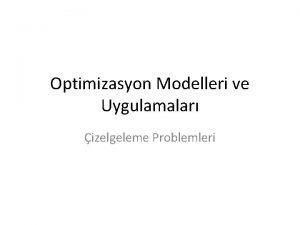 Optimizasyon Modelleri ve Uygulamalar izelgeleme Problemleri rnek 1
