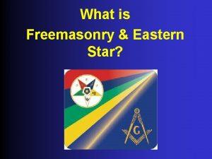 What is Freemasonry Eastern Star What is Freemasony