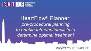 Heart Flow Planner preprocedural planning to enable Interventionalists