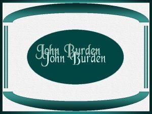John Burden um artista canadense nascido em 1943