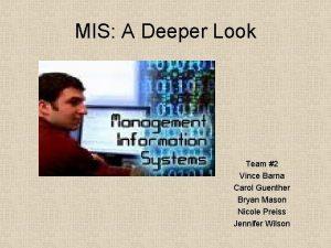 MIS A Deeper Look Team 2 Vince Barna