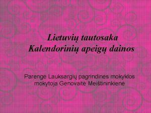 Lietuvi tautosaka Kalendorini apeig dainos Pareng Lauksargi pagrindins